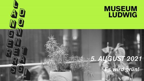 Museum Ludwig Langer Donnerstag Es wird grün! ArtJunk